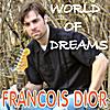 Francois Dior: World of Dreams