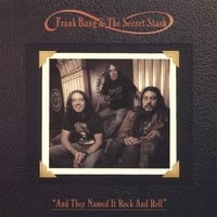 FRANK BANG & THE SECRET STASH: And They Named It Rock and Roll