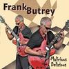Frank Butrey: Malicious Delicious