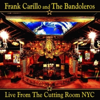 Frank Carillo and the Bandoleros | Live from the Cutting Room, Nyc