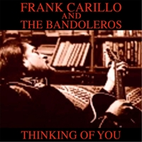 Frank Carillo and the Bandoleros | Thinking of You