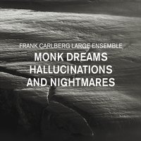 Frank Carlberg Large Ensemble | Monk Dreams, Hallucinations and Nightmares