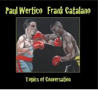Frank Catalano & Paul Wertico | Topics of Conversation