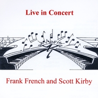 Frank French & Scott Kirby | Live in Concert