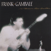 Frank Gambale | Brave New Guitar