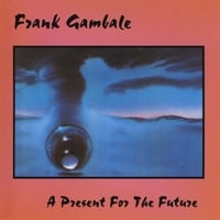 Frank Gambale | A Present For The Future