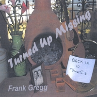 Frank Gregg | Turned Up Missing