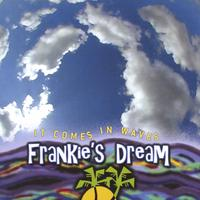 Frankie's Dream | It Comes In Waves