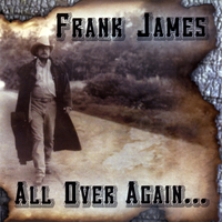 Frank James | All Over Again...