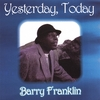BARRY FRANKLIN: Yesterday, Today
