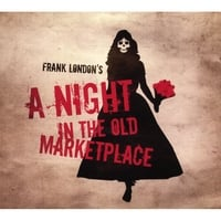 Frank London | A Night in the Old Marketplace