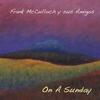 Frank McCulloch y Sus Amigos: On a Sunday