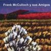 Frank McCulloch y sus Amigos: Frank McCulloch y sus Amigos
