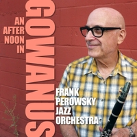 Frank Perowsky Jazz Orchestra | An Afternoon in Gowanus