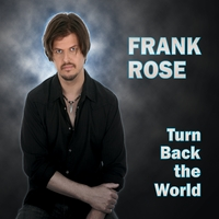Frank Rose | Turn Back the World