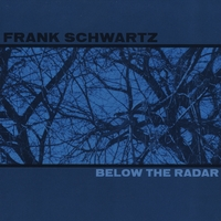 Frank Schwartz | Below The Radar