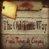 Frank Thomas & Company: The Old Time Way