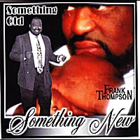 Frank Thompson | Something Old Something New