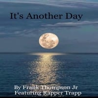 Frank Thompson Jr | It's Another Day