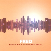 Fred | Making music so you don't have to