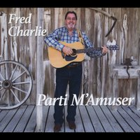 Fred Charlie | Parti M'amuser