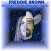 Freddie Brown: Then And Now, Now and Then