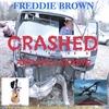 FREDDIE BROWN: Crashed And Still Kicking
