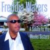 Freddie Waters: A Salute to the Weeks Sisters