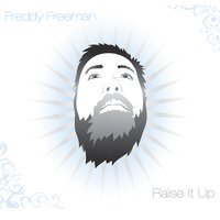Freddy Freeman | Raise It Up