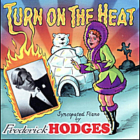 Frederick Hodges | Turn On the Heat
