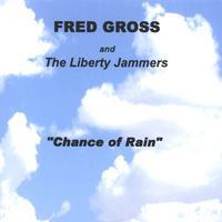 FRED GROSS: Chance of Rain