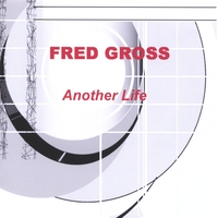 FRED GROSS: Another Life