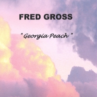 FRED GROSS: Georgia Peach