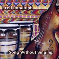 Fred Randolph | Song Without Singing