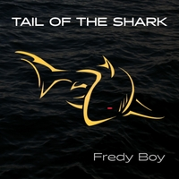 Fredy Boy | Tail of the Shark