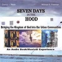 Michael S. Freeman And Quincy J. Wade | Seven Days In The Hood