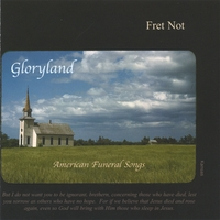 Fret Not | Gloryland - American Funeral Songs