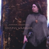 Jennifer Friedman | Soulful Warrior