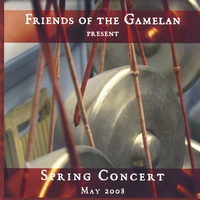 Friends of the Gamelan | Spring Concert May 2008