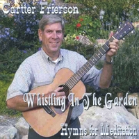Cartter Frierson | Whistling In The Garden