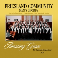 The Friesland Community Men's Chorus | Amazing Grace-The Sweetest Song I Know