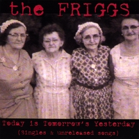 The Friggs | Today is Tomorrow's Yesterday