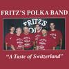 FRITZ'S POLKA BAND: A Taste of Switzerland