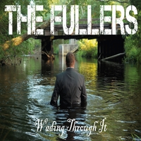 The Fullers | Wading Through It