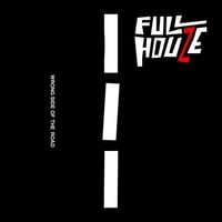 Full Houze | Wrong Side of the Road