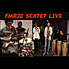 Full Metal Revolutionary Jazz Ensemble: Fmrje Sextet Live (feat. Forbes Graham, Hilary Noble, David Warren, Dennis Warren & Jose Arroyo)