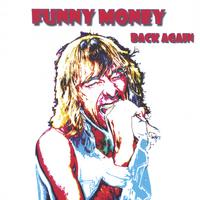 Funny Money | Back Again Re-issue