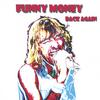 FUNNY MONEY: Back Again Re-issue