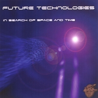 Future Technologies | In Search Of Space And Time
