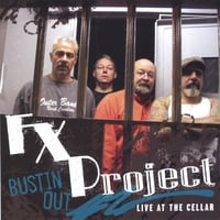 F X Project | Bustin Out Live At The Cellar